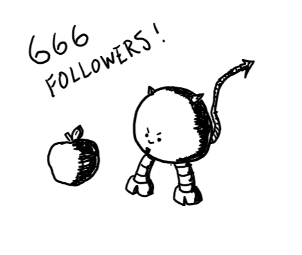"A spherical robot with horns, a goatee and feet shaped like hooves. Also has a long, barbed tail and is looking somewhat malevolently at an apple sitting beside it. ""666 FOLLOWERS!"" is written at the top of the image."