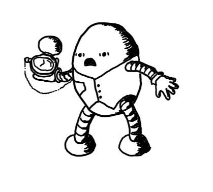 an ovoid robot in a dapper little waistcoat with a panic-stricken look on its face as it stares at a pocket watch it holds in one hand.