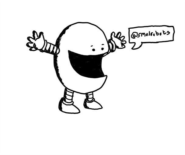 "A round robot with a big smiling mouth, holding its arms out wide. A speech bubble is coming from its mouth that says ""@smolrobots"" in it."