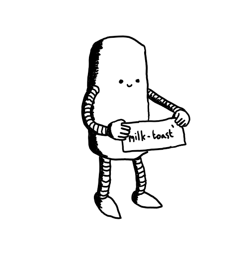 A cylindrical robot with long, slim banded arms and legs, cheerfully holding up a sign that says 'milk-toast' on it.