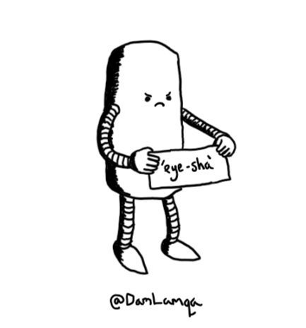 A cylindrical robot with a grumpy face holding up a sign that says 'eye-sha'.