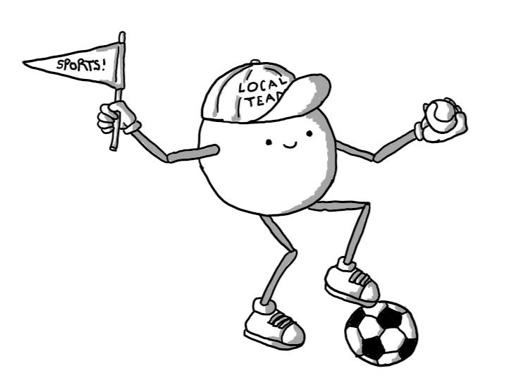 A spherical robot with jointed arms and legs, wearing a baseball cap reading 'LOCAL TEAM', holding a pennant reading 'SPORTS!' in one hand and a tennis ball (or possibly baseball) in the other. It wears trainers on its feet, one of which is perched atop a football (soccer ball).