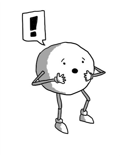 A spherical robot with jointed arms and legs, holding its hands to its face with a shocked expression. A speech bubble coming from it shows a large exclamation point.