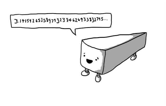A wedge-shaped robot with three legs - one on each corner - and its face on the wide end. A speech bubble coming from it shows pi to 31 decimal places, and counting...