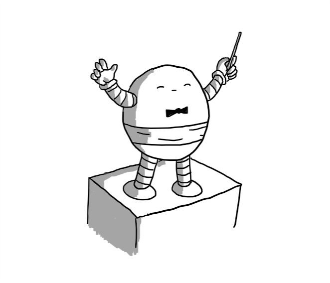 A round robot waving a conductor's baton in one hand. It is wearing a little bowtie and a cummerbund and has its eyes closed as if lost in the music. It stands on  raised, square podium.