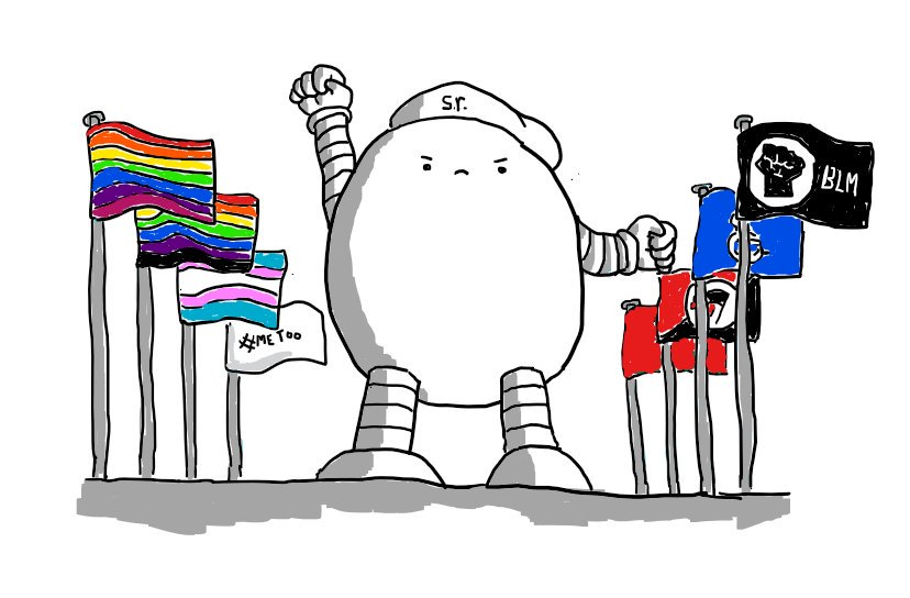 """An ovoid robot standing tall with a determined expression and a fist raised. It is wearing a beret that says """"s.r."""" on it and is flanked by flags of Pride, Black Pride, Trans Rights, #MeToo, Black Lives Matter, Disability Rights, AntiFa and Socialism."""