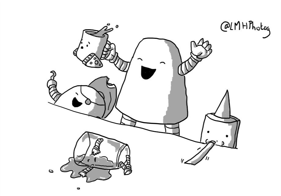 A bell-shaped robot standing at a table, presumably raised up on a bench. It's throwing its arms in the air joyfullyand has Teabot in one hand, which looks alarmed as tea sloshes out of its top. On one side of the robot sits Rumbot, laughing so hard its hat is falling off and on the other is Partybot, blowing out its noise-maker. On the table is an empty Beerbot, passed out in a puddle of its own beer.