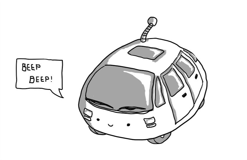A robot in the form of a small, dome-shaped car. Its smiling face is on the front below the windshield and instead of an aerial it has a banded antenna with a bobble on the end. A speech bubble is coming out of its face saying 'BEEP BEEP!'