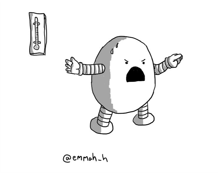 An ovoid robot yelling and pointing as it gestures towards a wall-mounted thermometer. It has two beads of sweat on its forehead.