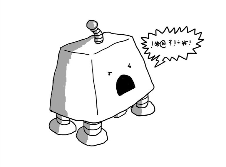 A trapezoid robot with four squat legs and an antenna. It is angrily shouting, with a spiky speech bubble coming from its mouth containing random typographic symbols to represent swearing.