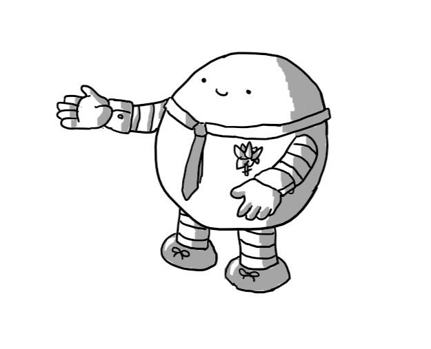 A smiling, round robot wearing a collar and tie, a buttonhole and little cuffs. Its feet are polished black with little laces on them.
