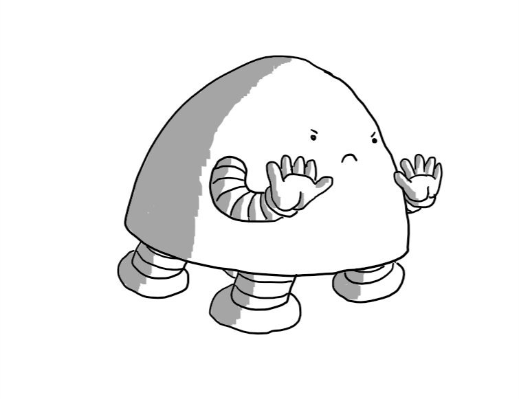 A determined-looking, dome-shaped robot with four stumpy legs and two arms held up with palms outward in a 'halt' motion, leaning slightly forward.