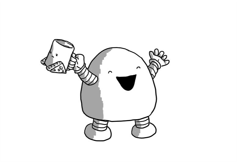 A dome-shaped robot with banded arms and legs. It has a wide, open mouth and its eyes are closed, giving it a joyous expression. It's flinging its arms up and out, while holding a bored-looking Teabot in one hand.