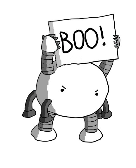 """Spiderbot with four extra legs stuck to its body and holding up a sign reading """"BOO!""""."""