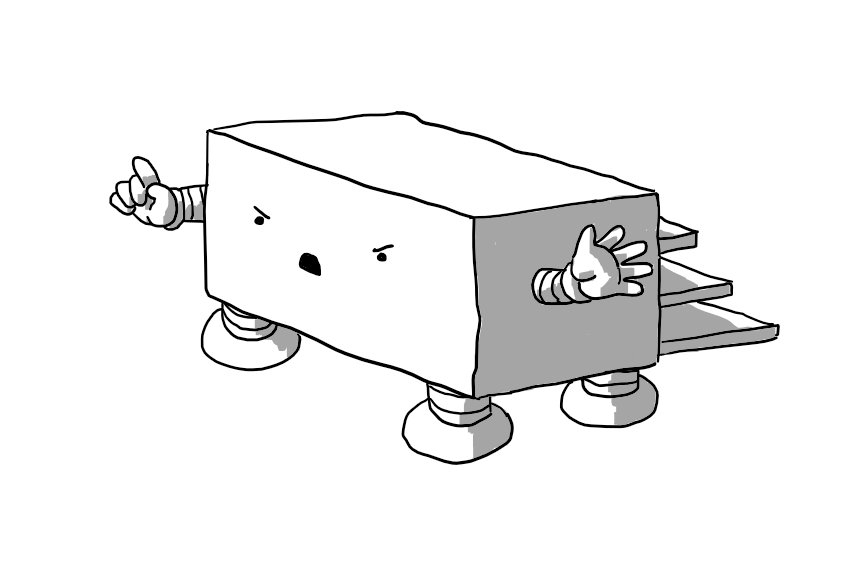 A long, cuboid robot with four sturdy, banded legs on its base. It has two arms and is raising the finger of one hand to make a point about something as it waves the other. Three shallow steps on the robot's back allow access to its top surface. It looks very angry.