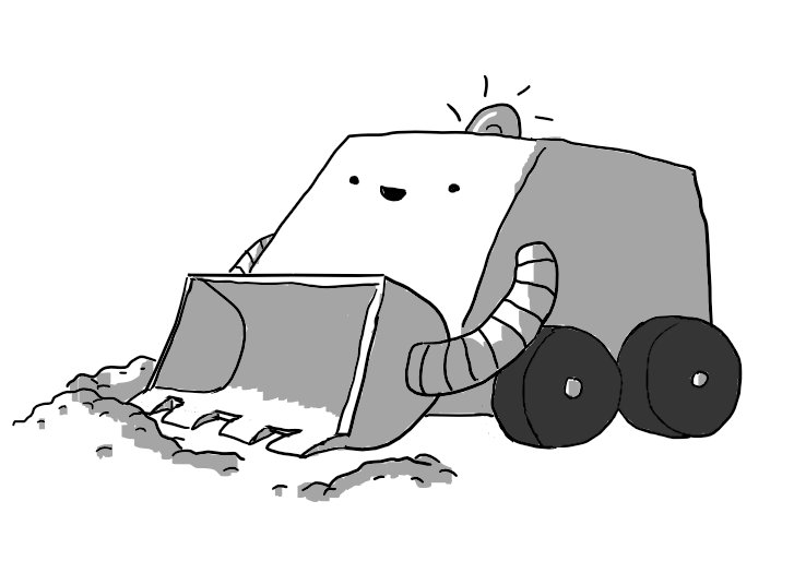 A robot shaped like a cuboid with an angled front face. It's on wheels and has a little warning light flashing on its top as well a large, toothed scoop at the front held in place by a pair of banded struts, like robot arms. It's just attacking several piles of dirt and looks very happy about it.