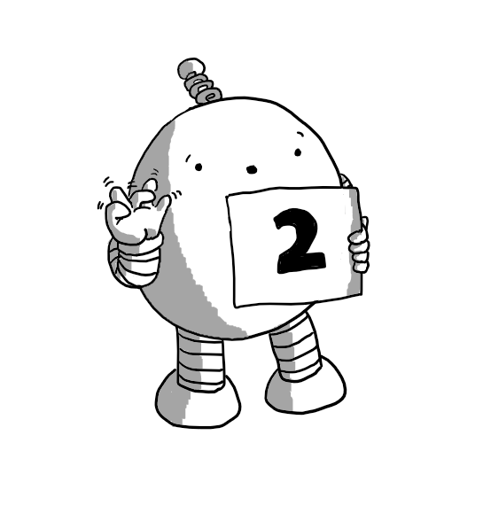 An ovoid robot with banded arms and legs and a coiled antenna, holding up a sign with the numeral '2' on it and waggling its fingers as it makes an 'ooooh' face.
