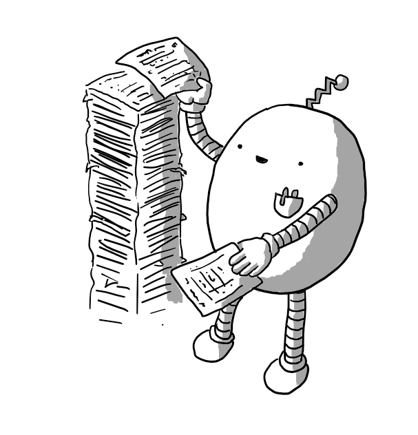An ovoid robot with slim, banded arms and legs, a zig-zag antenna and a little breast pocket with two pens in it, adding a completed form to a stack of paperwork taller than itself as it cheerfully grabs another.