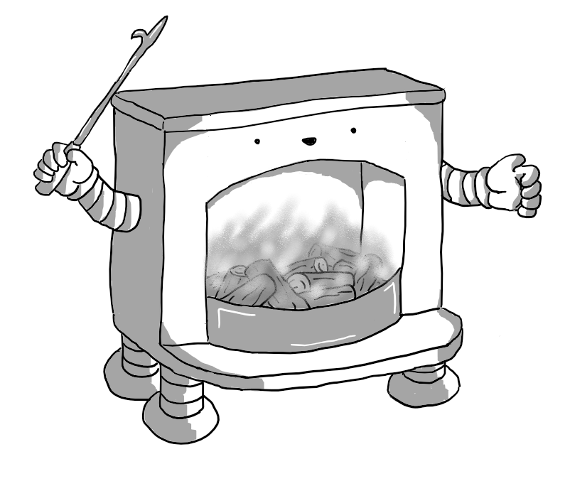 A robot in the form of an open fireplace, complete with a small hearth and a mantlepiece. Its smiling face is just above the opening and it has four squat banded legs on its underside and two arms, one of which is brandishing a poker. A curved grate holds a number of burning logs in the firebox.
