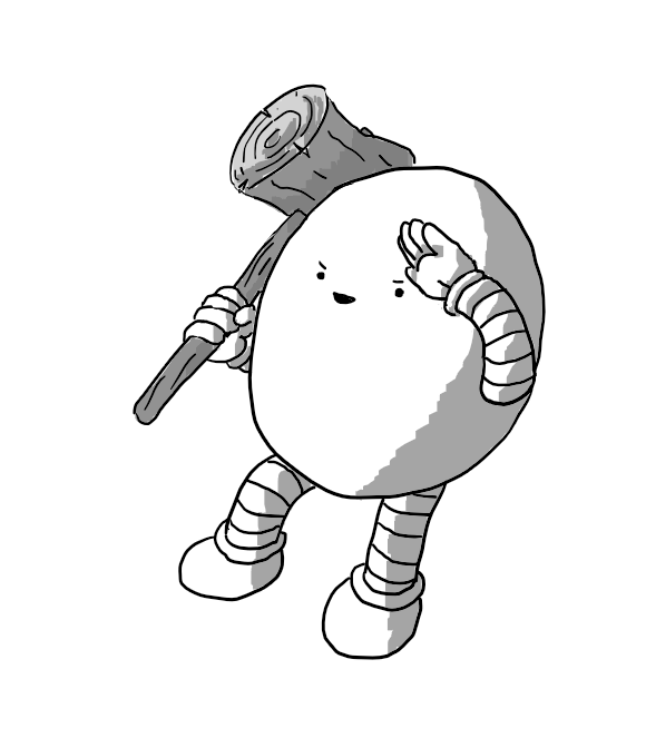An ovoid robot with banded arms and legs holding a large, comedy wooden mallet on one shoulder as it salutes with its other hand. It's smiling malevolently.