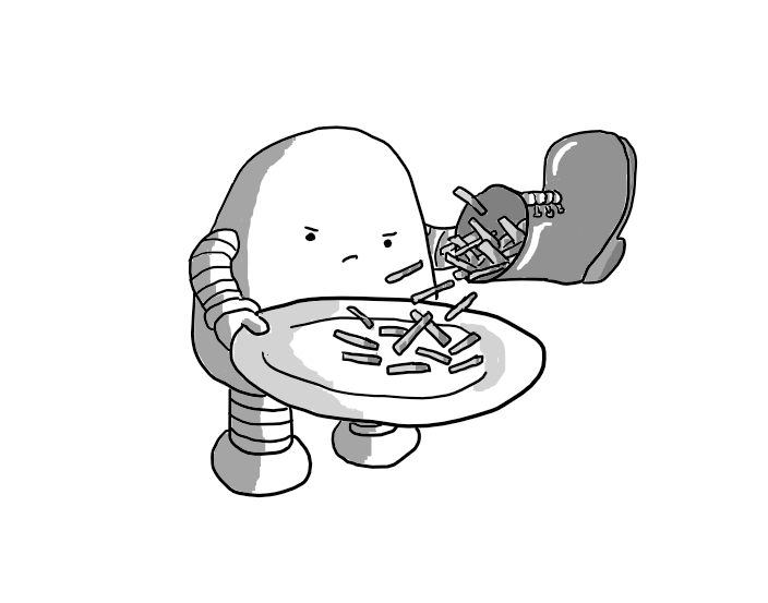 A round-topped robot with banded arms and legs, holding a plate in one hand onto which it is tipping French fries from a large leather boot. It doesn't look happy about the situation.